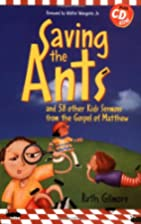 Saving the Ants: And 58 Other Kid's Sermons…