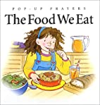 Food We Eat (Pop-Up Prayers) by Felicity…