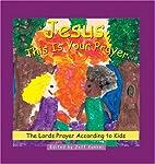 Jesus This Is Your Prayer by Jeff Kunkel