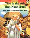 Neitzel, Shirley: This Is the Ark That Noah Built