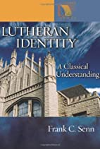 Lutheran Identity: A Classical Understanding…