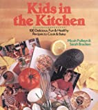 Kids in the Kitchen (100 Delicious, Fun &…