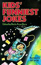 Kids' Funniest Jokes by Sheila Anne…