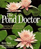 Everhart, Ronald E.: Pond Doctor: Planning & Maintaining a Healthy Water Garden