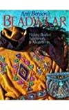 Benson, Ann: Ann Benson's Beadwear: Making Beaded Accessories & Adornments