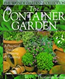 Tarling, Thomasina: The Container Garden: A Practical Guide to Planning & Planting
