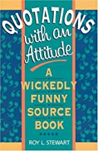 Quotations With an Attitude: A Wickedly…