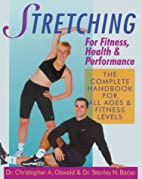 Stretching For Fitness, Health &…