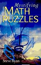 Mystifying Math Puzzles by Steve Ryan