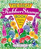 Dee Gruenig: The Great Rubber Stamp Book: Designing Making Using