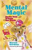 Gardner, Martin: Mental Magic: Surefire Tricks to Amaze Your Friends