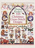 Donna Kooler's 555 Christmas Cross-Stitch…