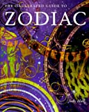 Hall, Judy: The Illustrated Guide To The Zodiac