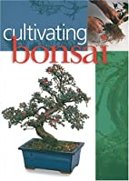Cultivating Bonsai by Inc. Sterling…