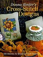 Donna Kooler's Cross-Stitch Designs by Donna…