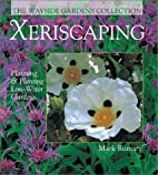 Xeriscaping: Planning & Planting Low-Water…