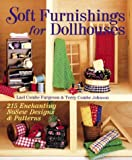 Furgeson, Lael Combe: Soft Furnishings for Dollhouses: 215 Enchanting Nosew Designs & Patterns