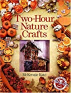 Two-Hour Nature Crafts (Two-Hour Crafts) by…