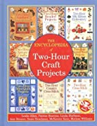The Encyclopedia of Two-Hour Craft Projects…