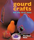 Gourd Crafts for the First Time by Marilynn…