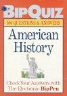 BipQuiz: BipQuiz: American History (BipQuiz 100 Questions & Answers)