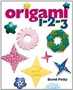 Origami 1-2-3 by David Petty