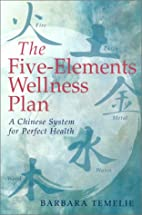 The Five-Elements Wellness Plan: A Chinese…