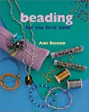 Benson, Ann: Beading for the First Time