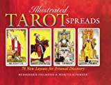 Pielmeier, Heidemarie: Illustrated Tarot Spreads: 78 New Layouts for Personal Discovery