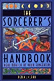Clark, Peter J.: The Sorcerer's Handbook: Magick at Your Fingertips