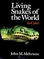 Living Snakes of the World in Color by John…