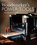 Woodworker's Power Tools: An Essential Guide…
