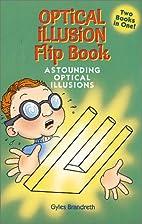Optical Illusion Flip Book by Gyles…
