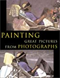Harrison, Hazel: Painting Great Pictures from Photographs