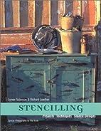 Stencilling: Projects, Techniques & Stencil…
