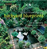 Stevens, David: Backyard Blueprints: Style, Design & Details for Outdoor Living