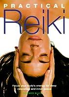 Practical Reiki: Focus Your Body's Energy…