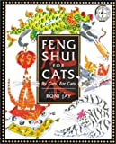 Jay, Roni: Feng Shui for Cats: By Cats, for Cats