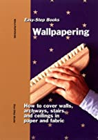 Wallpapering: Easy-Step Books by Inc.…