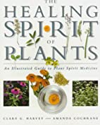 The Healing Spirit of Plants: An Illustrated…