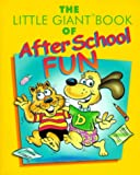 Barry, Sheila Anne: The Little Giant Book of After School Fun