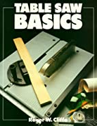 Table Saw Basics (Basics Series) by Roger W.…