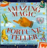 Young, Jay: The Amazing Magic Fortune Teller: Spin the Finger of Destiny to Reveal Your Future