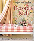 Packham, Jo: Decorate Rich: Creating a Fabulous Look for Less