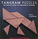 Crawford, Chris: Tangram Puzzles: 500 Tricky Shapes to Confound & Astound/ Includes Deluxe Wood Tangrams