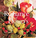 Romance of Flowers by Pat Poce