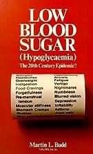 LOW BLOOD SUGAR Hypoglycemia: The 20th…