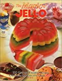 [???]: The Magic of Jell-O: 100 New & Favorite Recipes Celebrating 100 Years of Fun With Jell-O