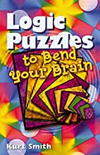 Logic Puzzles to Bend Your Brain by Kurt…