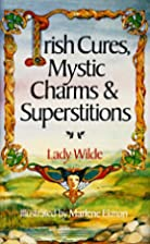 Irish Cures, Mystic Charms & Supersitiions&hellip;